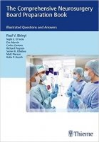 The Comprehensive Neurosurgery Board Preparation Book, 2nd Ed.