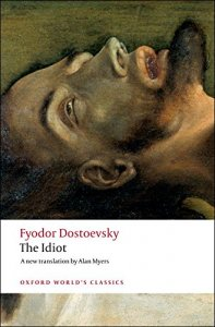 THE IDIOT (Oxford World´s Classics New Edition)