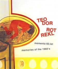 Teodor Rotrekl - Mementa 60. let / memories of the 1960´s