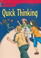 FOUNDATIONS READING LIBRARY Level 3 READER: QUICK THINKING