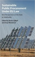 Sustainable Public Procurement Under EU Law : New Perspectives on the State as Stakeholder