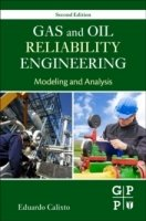Gas and Oil Reliability Engineering, 2nd ed.