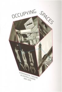 Occupying Spaces - Experimental Theatre in Central Europe 1950-2010