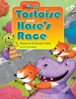 OUR WORLD Level 3 READER: TORTOISE AND HARE´S RACE