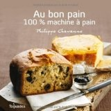 Au bon pain: 100% machine a pain