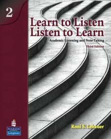 Learn to Listen, Listen to Learn 2 - Academic Listening and Note-Taking