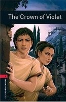 OXFORD BOOKWORMS LIBRARY New Edition 3 THE CROWN OF VIOLET