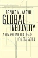 Global Inequality : A New Approach for the Age of Globalization