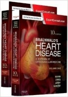 Braunwald's Heart Disease: A Textbook of Cardiovascular Medicine, 2-Volume Set, 10th Ed.