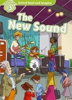 Oxford Read and Imagine Level 3: The New Sound with Audio CD Pack