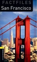 OXFORD BOOKWORMS FACTFILES New Edition 1 SAN FRANCISCO with AUDIO CD PACK