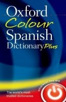 OXFORD COLOUR SPANISH DICTIONARY PLUS Third Edition Revised