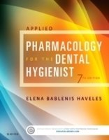 Applied Pharmacology for the Dental Hygienist, 7th Ed.