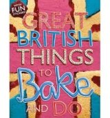 Things to Bake and Do (Great British)