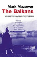 The Balkans: From the End of Byzantium to the Present Day