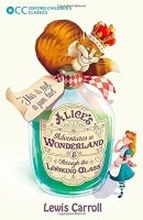 Alice's Adventures in Wonderland & Through the Looking-Glass (Oxford Children's Classics)