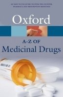 OXFORD A-Z OF MEDICINAL DRUGS 2nd Edition (Oxford Paperback Reference)