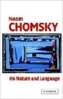 Chomsky, On Nature and Language