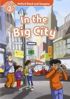 Oxford Read and Imagine Level 2: In the Big City with Audio CD Pack