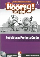 Hooray, Let´s Play! B Activities & Projects Teacher´s Guide with Audio CD
