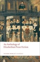 AN ANTHOLOGY OF ELISABETHAN PROSE FICTION (Oxford World´s Classics New Edition)