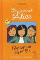 Le journal d´Alice: Bienvenue en 6e B