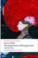 THE IMPORTANCE OF BEING EARNEST AND OTHER PLAYS (Oxford World Classics New Ed.)