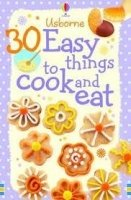 30 EASY THINGS TO MAKE AND COOK (USBORNE COOKERY CARDS)