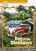 Oxford Read and Imagine Level 5: Day of the Dinosaurs with Audio CD Pack