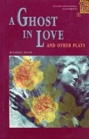 OXFORD BOOKWORMS PLAYSCRIPTS 1 A GHOST IN LOVE AND OTHER PLAYS