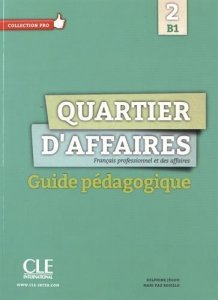 Quartier d´affaires 2 B1 Guide pédagogique