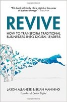 Revive : How to Transform Traditional Businesses into Digital Leaders