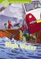 Oxford Read and Imagine Level 3: High Water with Audio CD Pack