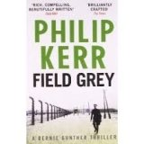 Field Grey (Bernie Gunther Mystery 7)