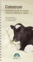 Colostrum. A guidebook for the appropriate administration of colostrum to calves