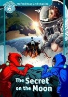 Oxford Read and Imagine Level 6: The Secret on the Moon with Audio CD Pack