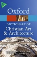 Oxford Dictionary of Christian Art & Architecture Second Edition (Oxford Paperback Reference)