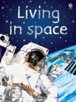USBORNE BEGINNERS: LIVING IN SPACE