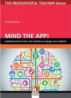 THE RESOURCEFUL TEACHER SERIES: MIND THE APP!: Inspiring internet tools and activities to engage...