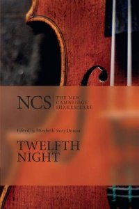 The New Cambridge Shakespeare: Twelfth Night Or What You Will