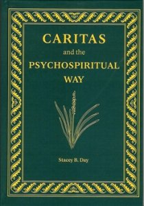 Caritas and the Psychospiritual Way - Essays on Ethics and the Human Estate
