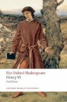 HENRY VI., Part III. (Oxford World´s Classics New Edition)