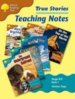 Stage 8-9 True Stories Pack 1 Teaching Notes (oxford Reading Tree)