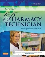 Mosby's Pharmacy Technician : Principles and Practice, 4th Ed.