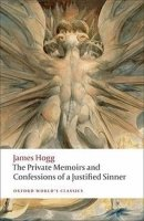 THE PRIVATE MEMOIRS AND CONFESSIONS OF A JUSTIFIED SINNER (Oxford World´s Classics New Edition)