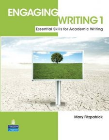 Engaging Writing 1 - Essential Skills for Academic Writing