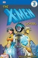 X-MEN SCHOOL (DK Readers Level 3)