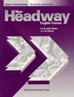 NEW HEADWAY UPPER INTERMEDIATE WORKBOOK WITHOUT KEY