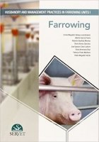 Husbandry and management practices in farrowing, Vol I.