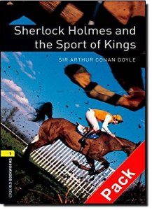 OXFORD BOOKWORMS LIBRARY New Edition 1 SHERLOCK HOLMES AND SPORT OF KINGS AUDIO CD PACK